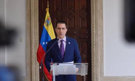 Canciller Arreaza llama a Estados Unidos a la coherencia y a levantar las medidas coercitivas